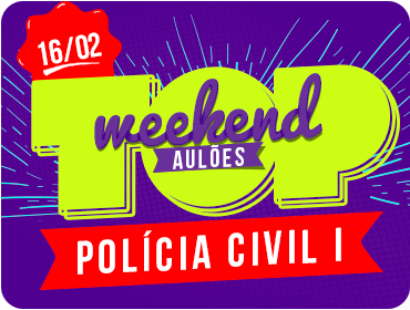 Top Weekend - Polícia Civil I - Aulão - Dia 16/02/2019